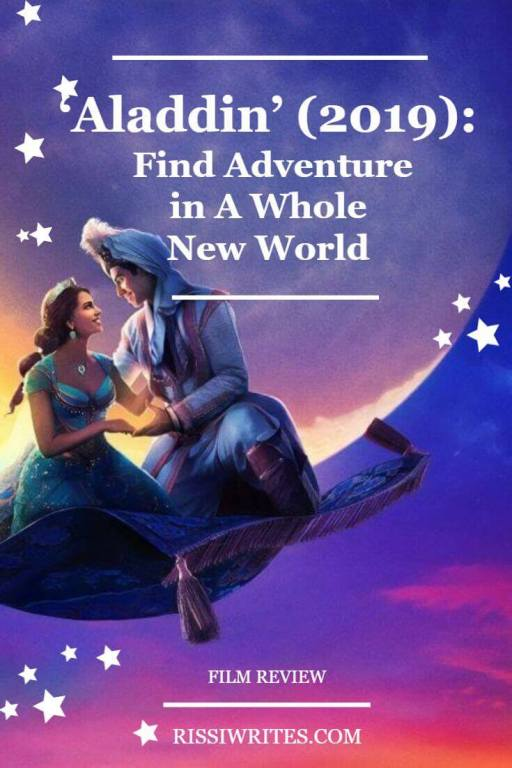 'Aladdin' (2019): Find Adventure in A Whole New World. A review of the live-action version of Aladdin (2019). Text © Rissi JC