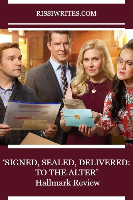 'Signed, Sealed, Delivered: To the Alter' – An End to Make You Smile. Reviewing the Hallmark Movies & Mysteries original with Eric Mabius. Text © Rissi JC