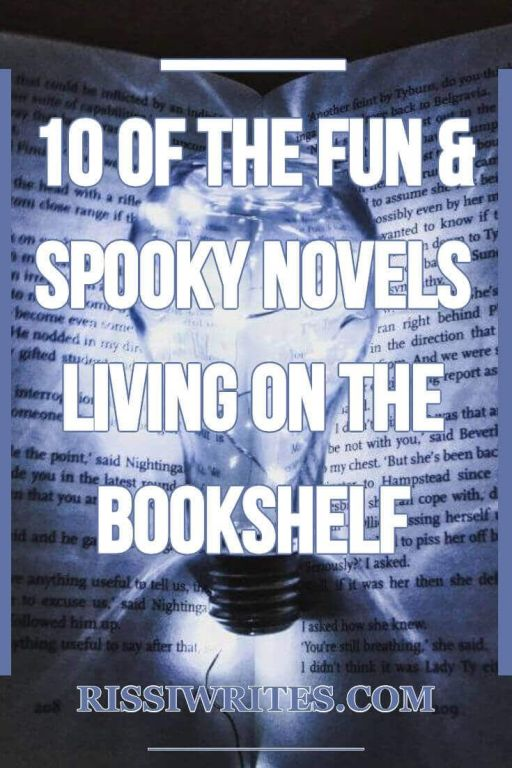10 of the Fun & Spooky Novels Living on the Bookshelf! Talking about a few of the maybe (??) spooky-ish reads on my shelf! Text © Rissi JC