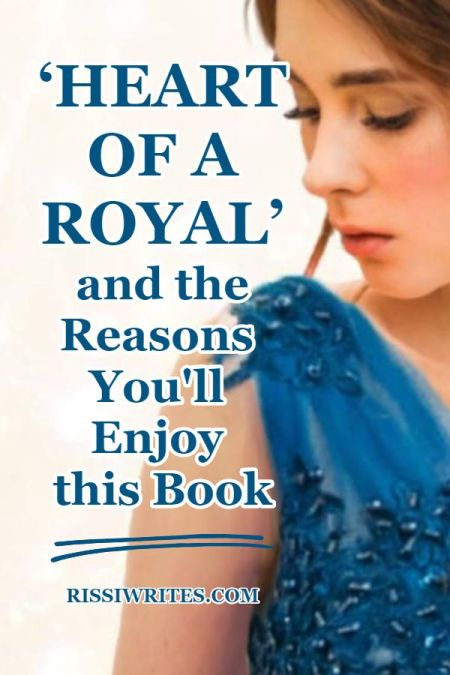 'Heart of a Royal' and the Reasons You'll Enjoy this Book. Talking all the reasons to read Heart of a Royal, the debut of Hannah Currie. Text © Rissi JC