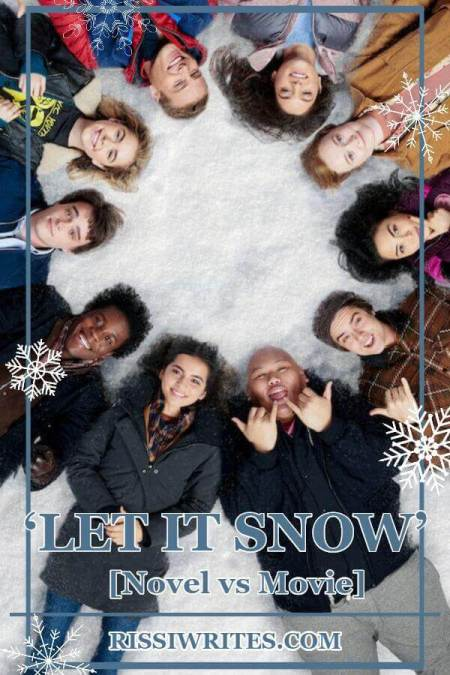 'Let it Snow' is the Kind of Fun You'll Enjoy: Novel vs Movie. Talking about the 2019 Netflix adaptation of Let it Snow Novel vs Movie style! Txt © Rissi JC