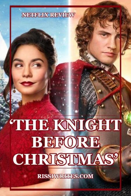 'The Knight Before Christmas' is The Best Kind of Fun! A little fangirl publication on the 2019 Netflix romance with Vanessa Hudgens. Text © Rissi JC