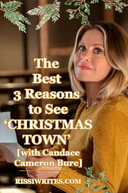 The Best 3 Reasons to See 'Christmas Town.' Sharing thoughts on Candace Cameron Bure's 2019 Hallmark Christmas romance. Text © Rissi JC