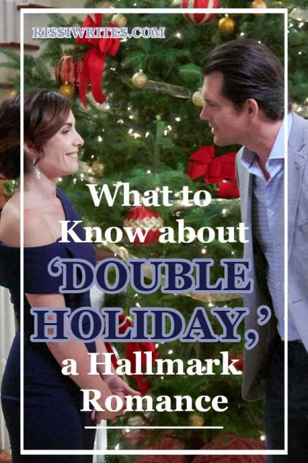 What to Know about 'Double Holiday,' a Hallmark Romance. A feature on the 2019 romance with Carly Pope and Kristoffer Polaha. Text © Rissi JC