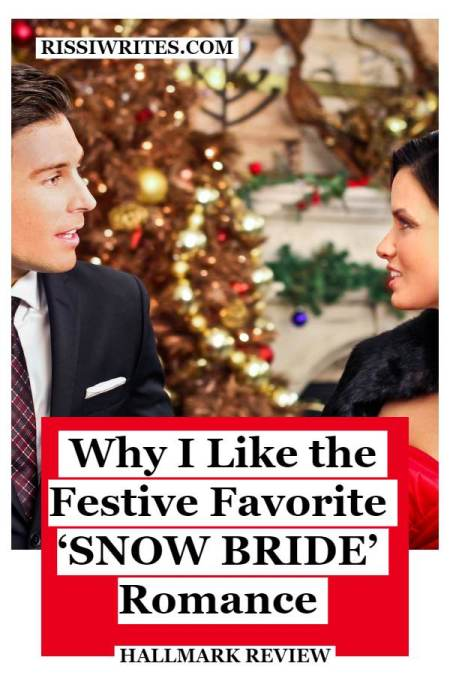 Why I Like the Festive Favorite 'Snow Bride' Romance. Talking about the 2013 Hallmark rom-com with Katrina Law. Text © Rissi JC