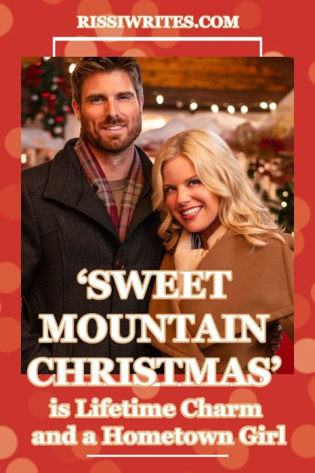 'Sweet Mountain Christmas' is Lifetime Charm and a Hometown Girl. A review of the Megan Hilty romance from Lifetime. All text © Rissi JC