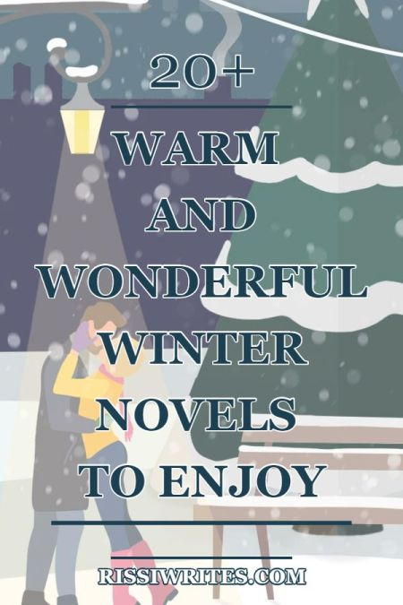 Warm and Wonderful Winter Novels to Enjoy. Talking a list of 20+ books to enjoy this Christmas and winter season! Text © Rissi JC