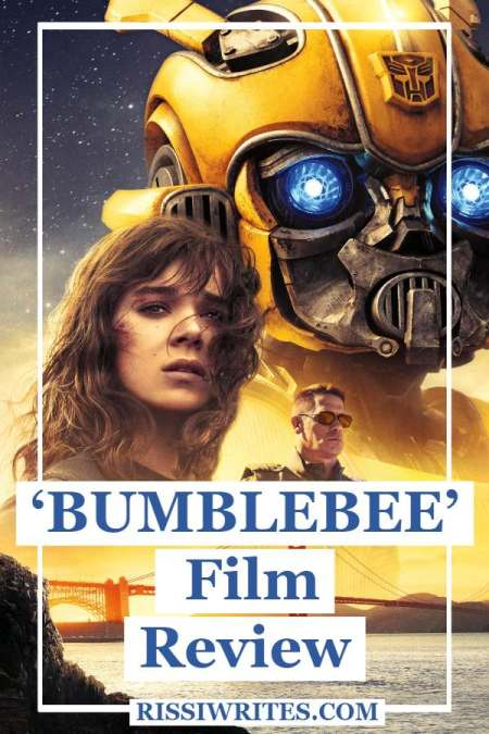 Make Sure to Meet 'Bumblebee' in a Fun Adventure! Review of the 2018 film with Hailee Stienfeld. All text © Rissi JC