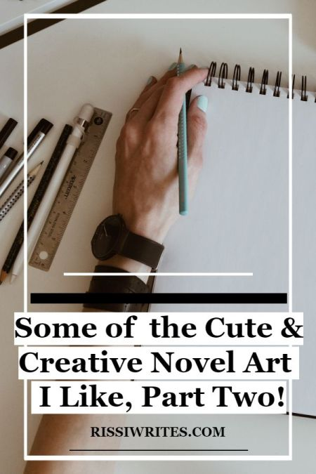 Some of the Cute & Creative Novel Art I Like, Part Two! Talking the upcoming cover are aka 'novel design part two' I heart. Text © Rissi JC