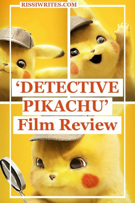 'Detective Pikachu' is a Silly, but Cool Adventure. Review of the 2019 live-action movie with Justice Smith and Ryan Reynolds. Text © Rissi JC