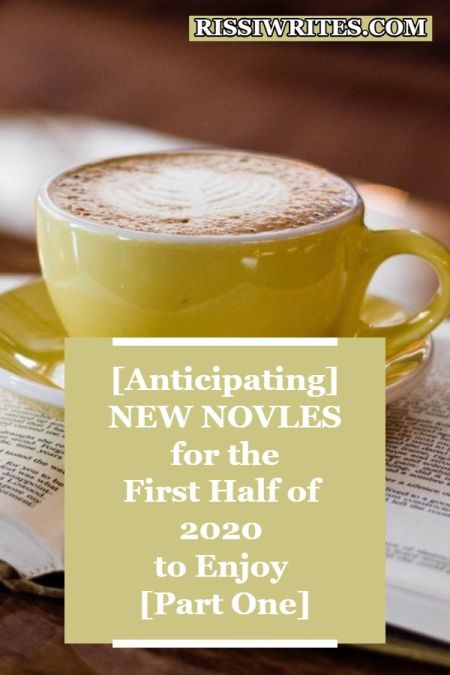 New Novels for the First Half of 2020 to Enjoy, Part One. Talking anticipated novels of 2020, part one! What made YOUR list? Text © Rissi JC