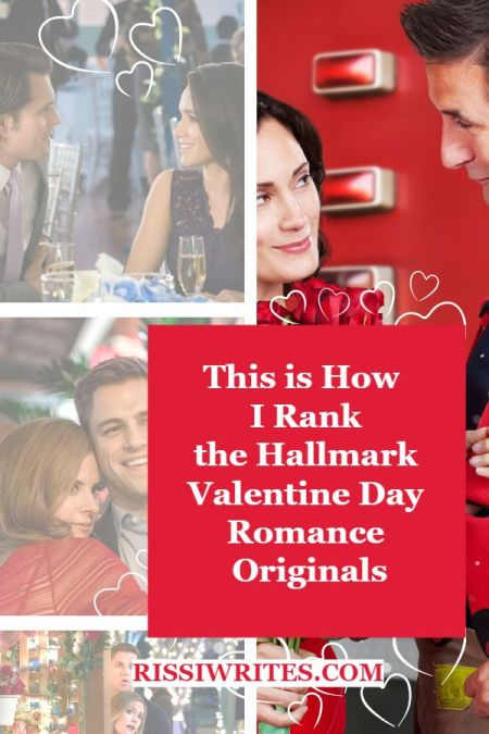 This is How I Rank the Hallmark Valentine Day Romance Originals. Talking about the Hallmark Valentine Day romance rankings. © Rissi JC