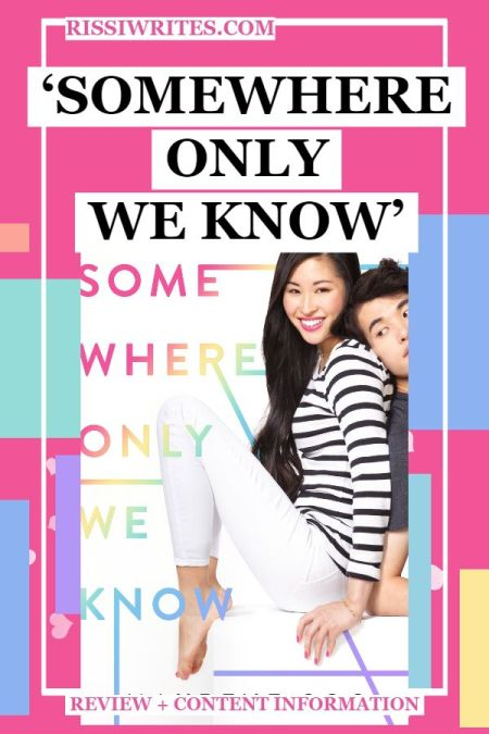 'Somewhere Only We Know': Take an Unexpected Chance on Love. A review of the YA novel by Maurene Goo. Text © Rissi JC