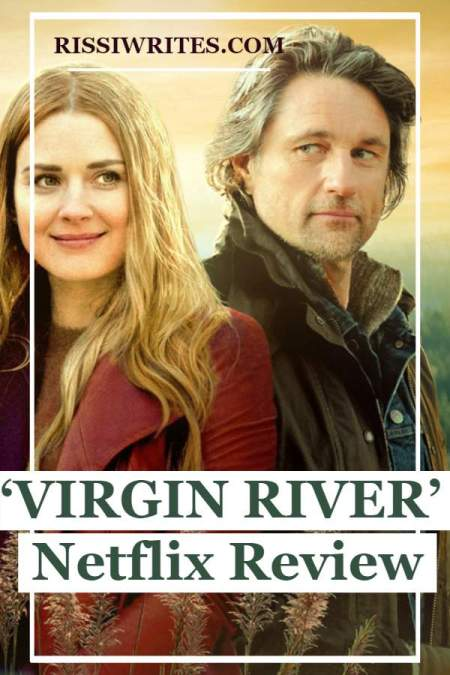 'Virgin River' is the Best Kind of Netflix Romance Binge. A review of the Netflix original with Alexandra Breckenridge & Annette O'Toole. Text © Rissi JC