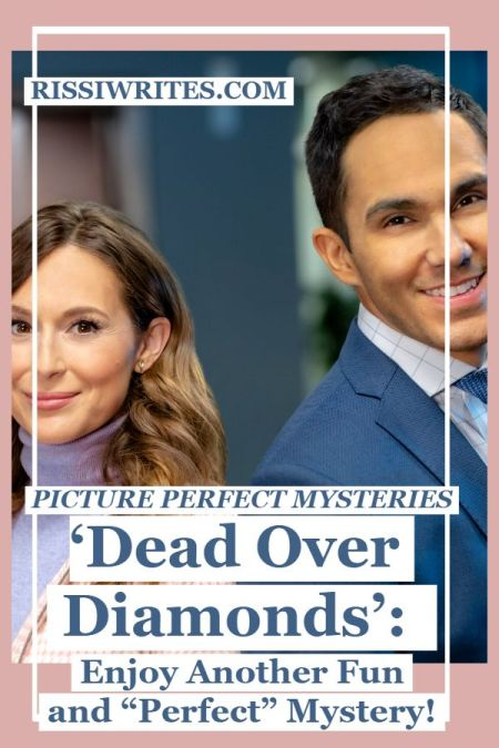 """'Dead Over Diamonds': Enjoy Another Fun and """"Perfect"""" Mystery! A review of the Picture Perfect Mysteries Dead Over Diamonds movie. Text © Rissi JC"""