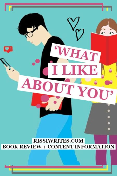 'What I Like About You' – A Perfect Kind of YA RomCom. A review of the debut What I Like About You book from Marisa Kanter. Text © Rissi JC