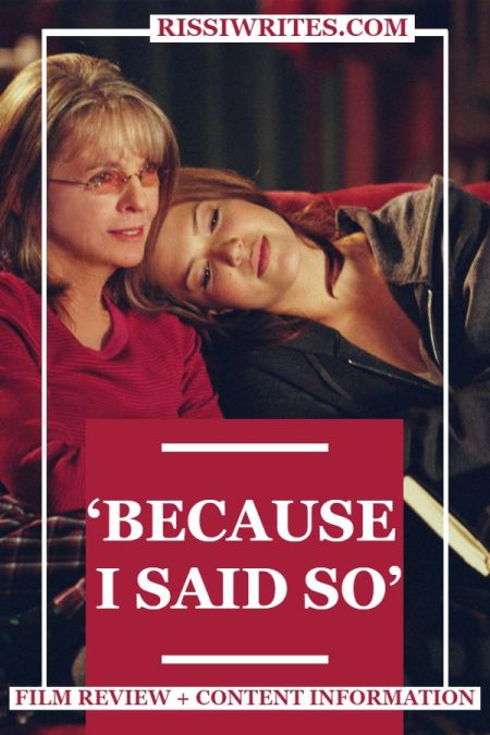 'Because I Said So': Mother-Daughter Portrait In a Happy Comedy. Film review of the 2007 comedy with Mandy Moore & Diane Keaton. Text © Rissi JC