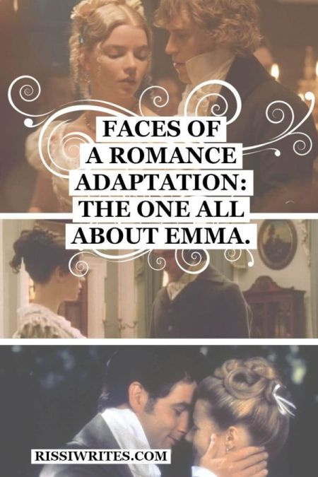 Faces of a Romance Adaptation: The One All About Emma. Sharing all the thoughts on six variations of Jane Austen's Emma. Text © Rissi JC