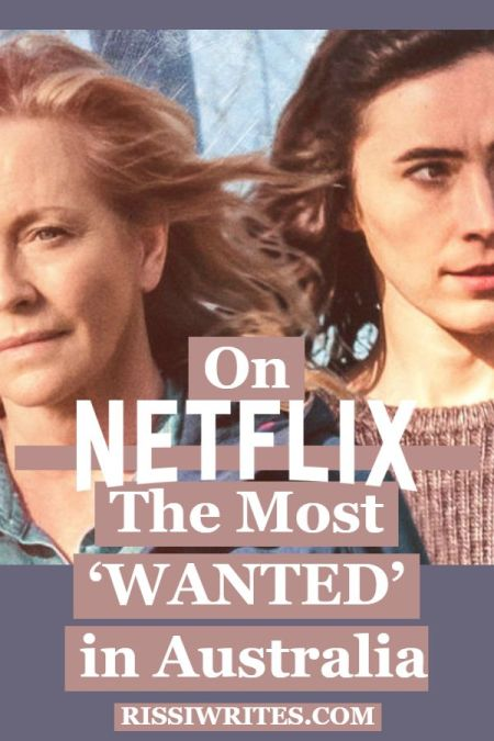 """On Netflix: The Most 'Wanted' in Australia. Talking about my latest Netflix watch (""""on Netflix Wanted"""") and what it's all about. Text © Rissi JC"""