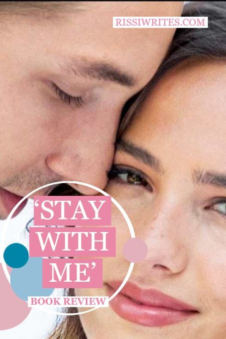'Stay with Me': One Lovely Romance Novel of Redemption. A review of the Stay with Me book by Becky Wade. Text © Rissi JC