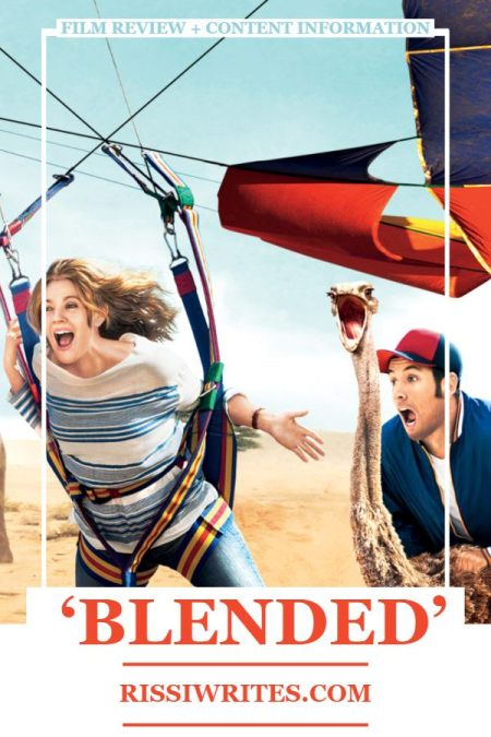 """'Blended': A Funny Vacation Rom-Com. Drew Barrymore and Adam Sandler re-team (""""50 First Dates"""") for this 2014 comedy. All text © Rissi JC"""