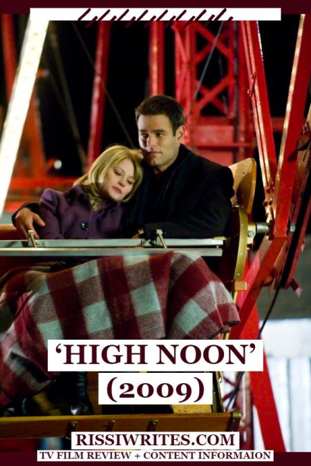 'High Noon': A Romance Suspense Adaptation. A review of the Lifetime adaptation High Noon (2009) with Emilie de Ravin. Text © Rissi JC