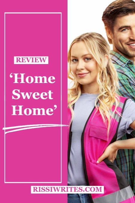 'Home Sweet Home': A Cute Little Indie Romance. A review of the romantic-comedy with Natasha Bure. Text © Rissi JC