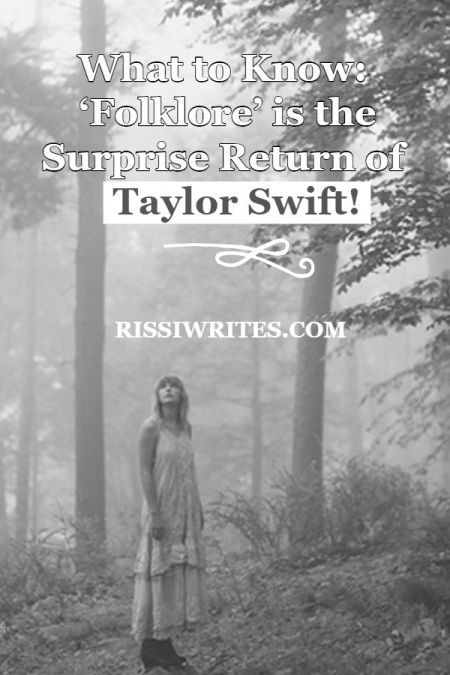 What to Know: 'Folklore' is the Surprise Return of Taylor Swift! Talking the news of 'Taylor Swift Folklore' and my thoughts. Text (unless noted) © Rissi JC