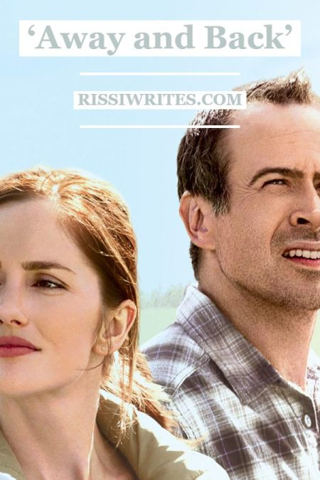 'Away and Back': A Family Story in a Sweet Hallmark Drama. A review of the 2015 Hallmark drama with Jason Lee. Text © Rissi JC