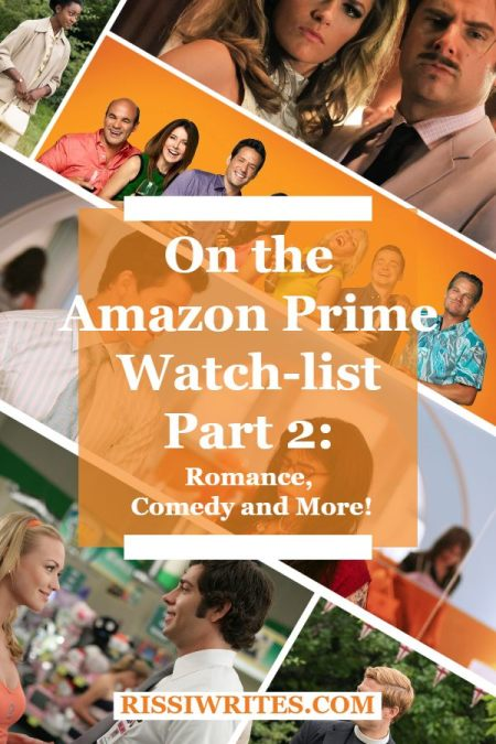 On the Amazon Prime Watch-list Part 2: Romance, Comedy and More! Sharing a few of my current Amazon Prime watch list titles! Text © Rissi JC