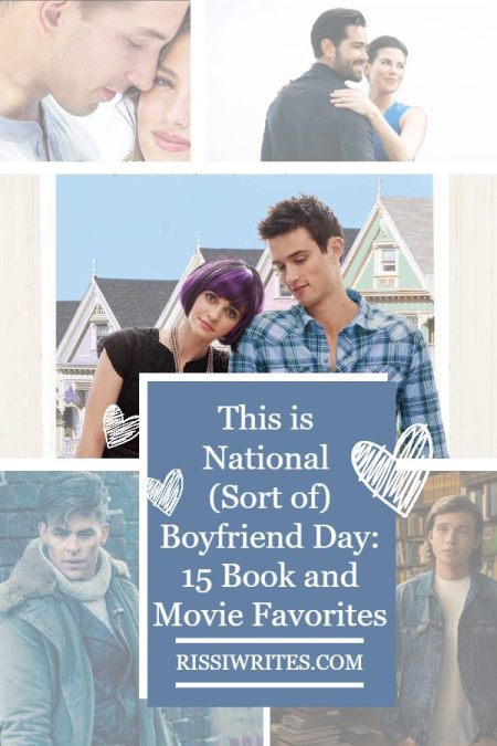 This is National (Sort of) Boyfriend Day: 15 Book and Movie Favorites. Sharing a book and movie boyfriends list - just because. All text © Rissi JC