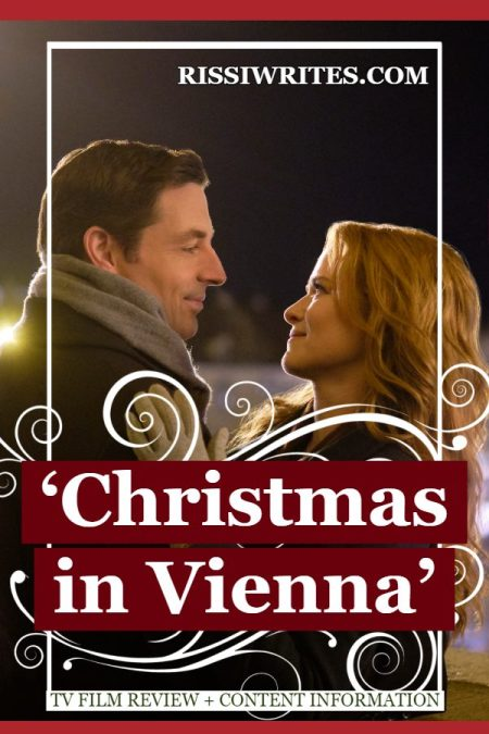 'Christmas in Vienna': This Hallmark is all about Family and Love. A review of the Sarah Drew and Brennan Elliot film! Text © Rissi JC