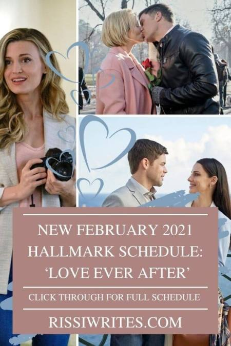 NEW FEBRUARY 2021 HALLMARK SCHEDULE: 'LOVE EVER AFTER.' Sharing the five new (to Hallmark) movies airing in February! Text © Rissi JC