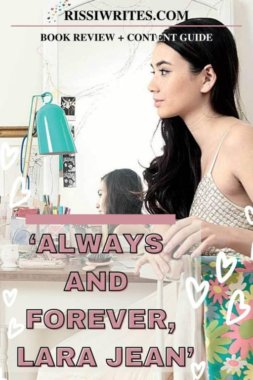 'Always and Forever, Lara Jean' is the Surprise Novel from Jenny Han. A review of the third novel in the 'To all the Boys' trilogy by Jenny Han. Text © Rissi JC