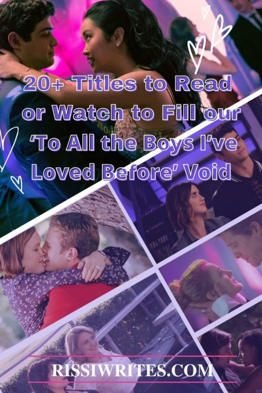20+ Titles to Read or Watch to Fill our 'To All the Boys I've Loved Before' Void. Movies to watch if you like 'To all the Boys.' © Rissi JC