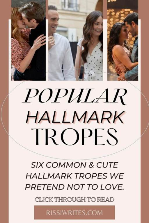 SIX COMMON & CUTE HALLMARK TROPES WE PRETEND NOT TO LOVE. Chatting about Hallmark tropes! Which ones do you love (or despise)? Text © Rissi JC