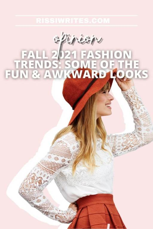 """FALL 2021 FASHION TRENDS: SOME OF THE FUN & AWKWARD LOOKS. Taking a look at some of the trends the """"experts"""" say are in. All text © Rissi JC"""