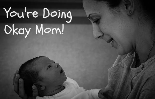 You're Doing Okay Mom!