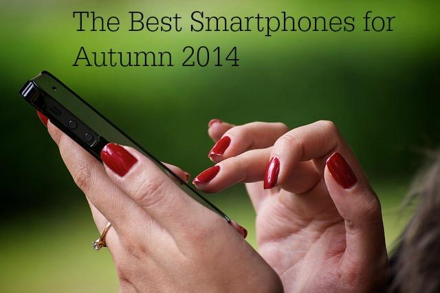 The Best Smartphones for Autumn 2014