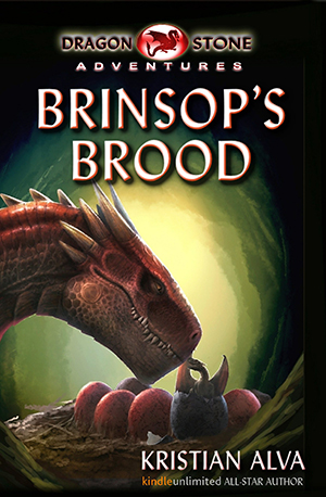 Brinsop's Brood, Dragon Stone Adventures Book One by Kristian Alva