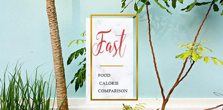 Fast Food Calorie Comparison