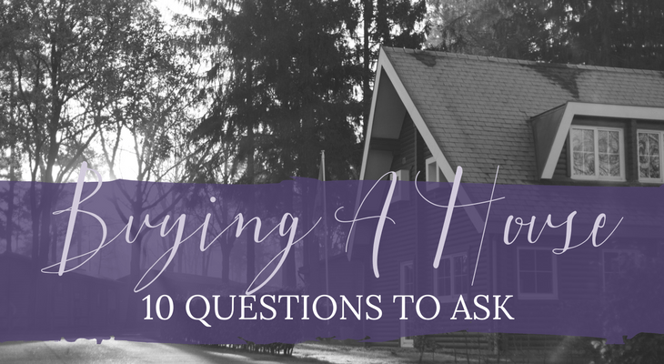 10 Questions To Ask When Buying A New Home