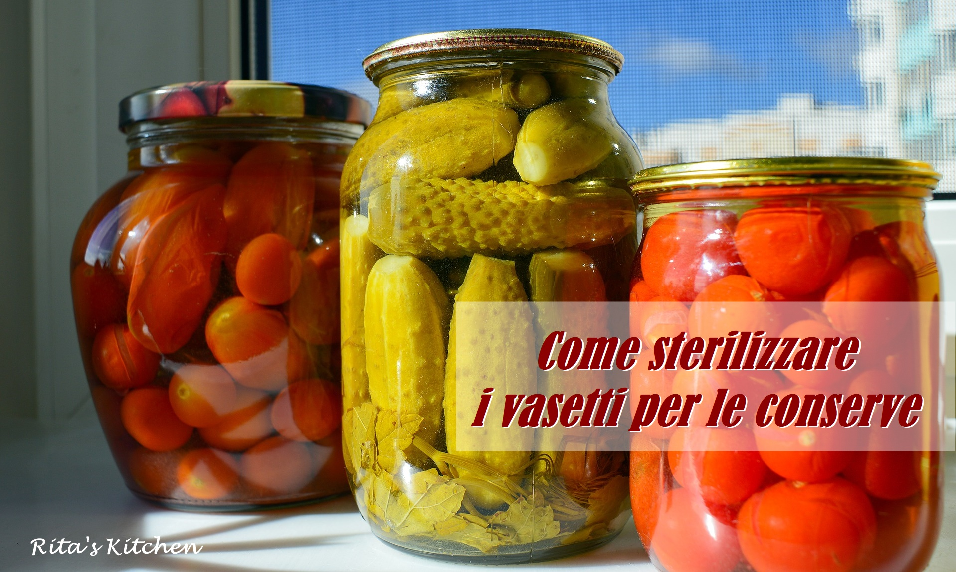 Come Sterilizzare Vasetti Per Conserve come sterilizzare i vasetti per le conserve – rita's kitchen
