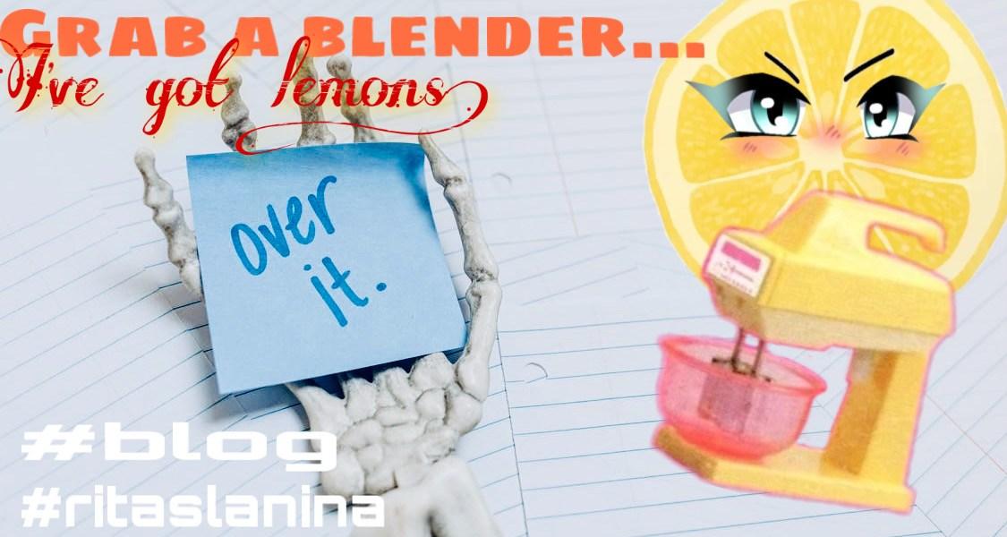 4-hot-tips grab a blender i've got lemons rita slanina starting over create fresh start in life