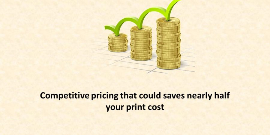 Competitive pricing that could save nearly half your print cost
