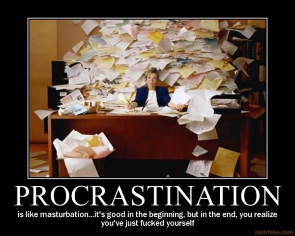 procrastination-idk-demotivational-poster-1260666436