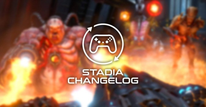 Stadia Changelog : DOOM Eternal Ancient Gods, 3 개의 새로운 게임 및 많은 기대