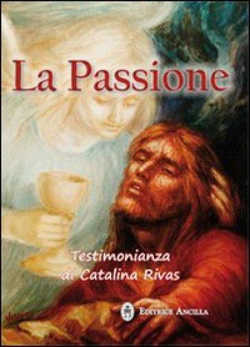 La Passione: Testimonianza di Catalina Rivas