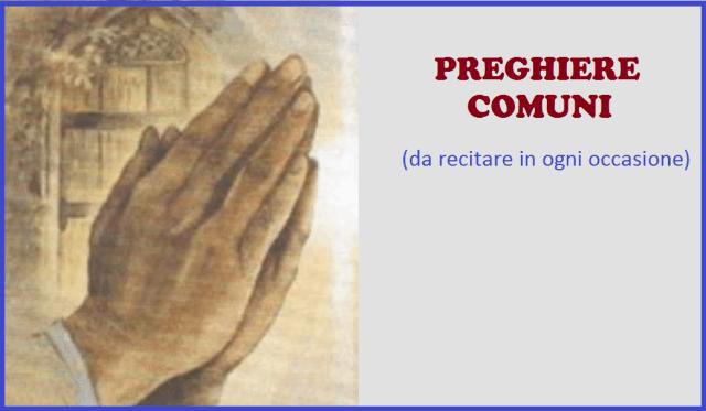 Preghiere Comuni da Recitare in ogni occasione