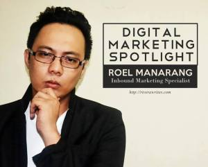 Digital Marketing Spotlight #1: Roel Manarang
